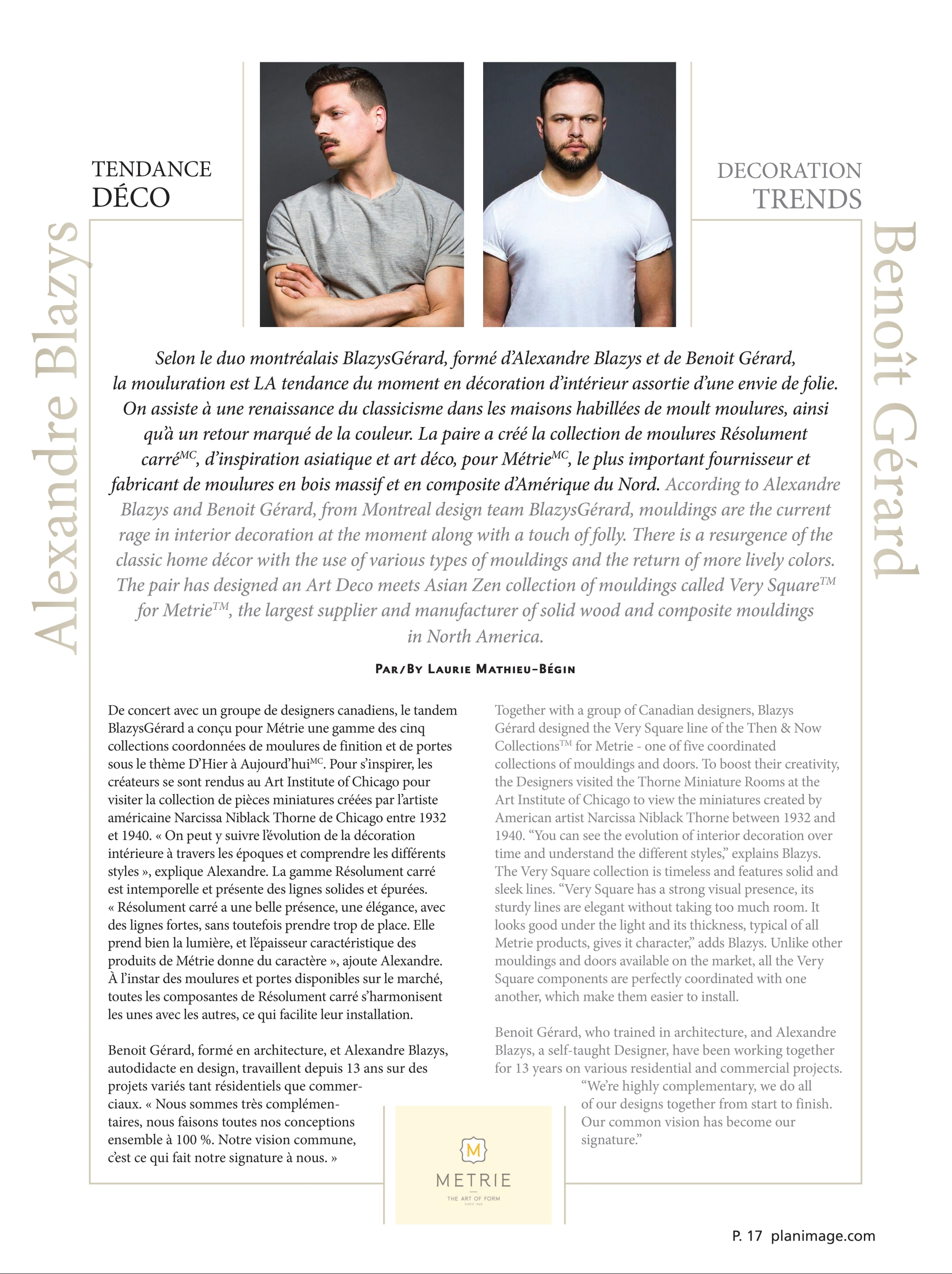 Alexandre Blazys and Benoit Gérard, from Montreal design team BlazysGérard talk their inspiration behind the Metrie Very Square Finishing Collections. Source: Plan Image