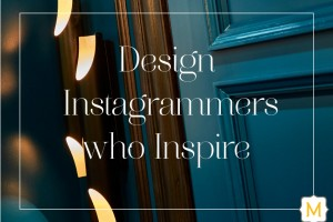Design instagrammers who ibring endless trimspiration.