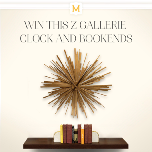 Kathryn Marshall of Jupiter, FL won this fabulous Z Gallerie Sunburst clock and bookends.
